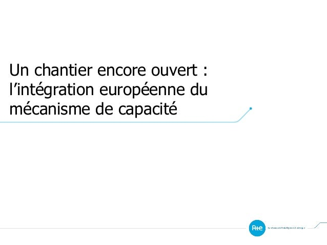 Un chantier encore ouvert : l'intégration européenne du mécanisme de capacité
