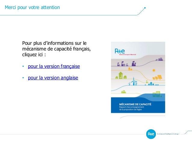 Pour plus d'informations sur le mécanisme de capacité français, cliquez ici : • pour la version française • pour la versio...