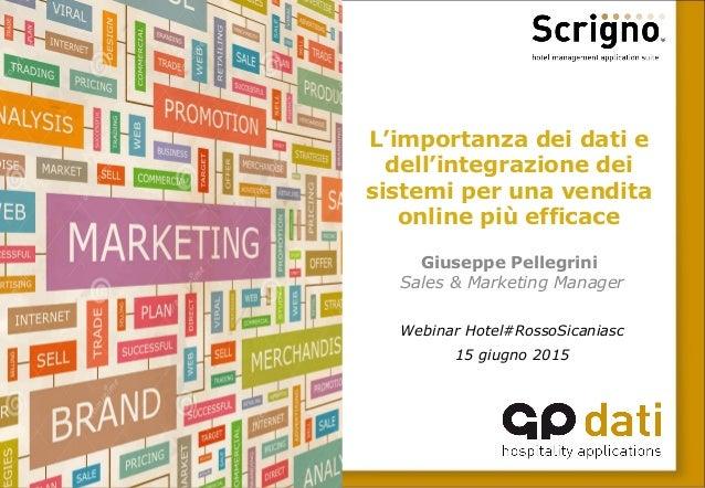 L'importanza dei dati e dell'integrazione dei sistemi per una vendita online più efficace Giuseppe Pellegrini Sales & Mark...