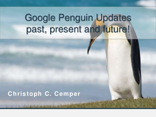 @impactana @cemper @lnkresearchtool @linkdetox Christoph C. Cemper Google Penguin Updates past, present and future!