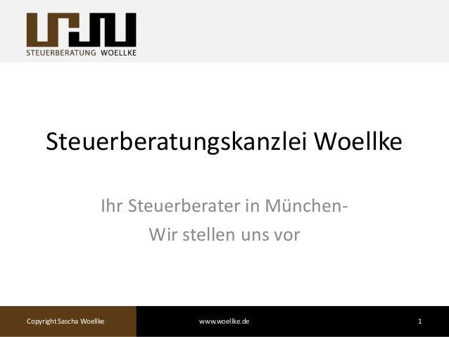 Steuerberatungskanzlei Woellke Ihr Steuerberater in München- Wir stellen uns vor Copyright Sascha Woellke 1www.woellke.de