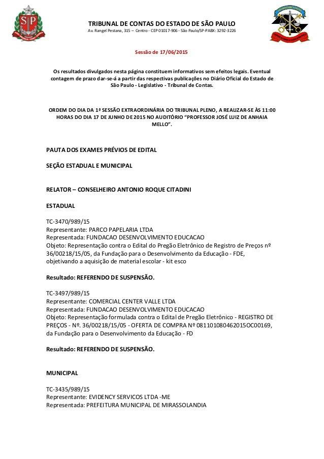 TRIBUNAL DE CONTAS DO ESTADO DE SÃO PAULO Av. Rangel Pestana, 315 – Centro - CEP 01017-906 - São Paulo/SP-PABX: 3292-3226 ...