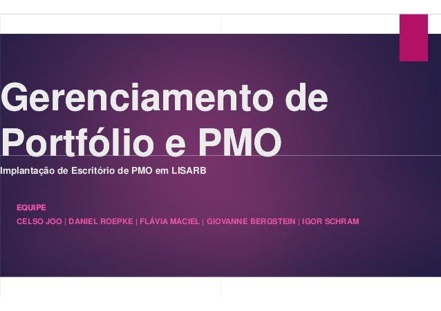 Gerenciamento deGerenciamento de Portfólio e PMOPortfólio e PMOPortfólio e PMOPortfólio e PMOImplantação de Escritório de ...