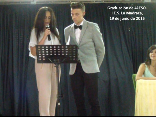 Graduación de 4ºESO. I.E.S. La Madraza, 19 de junio de 2015