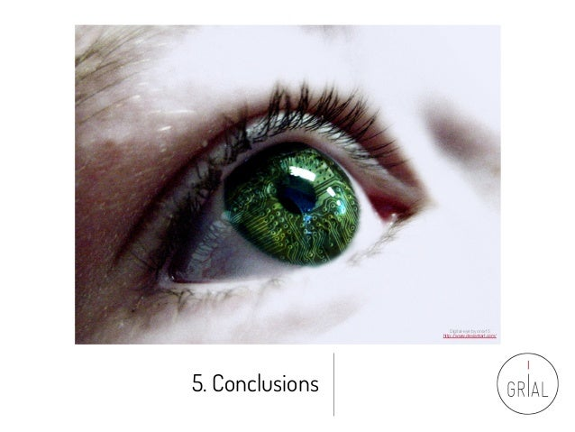 5. Conclusions Digital-eye by onix15 http://www.deviantart.com/