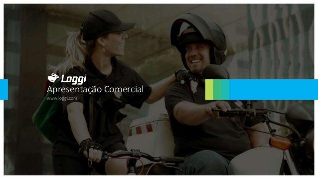 Apresentação Comercial www.loggi.com