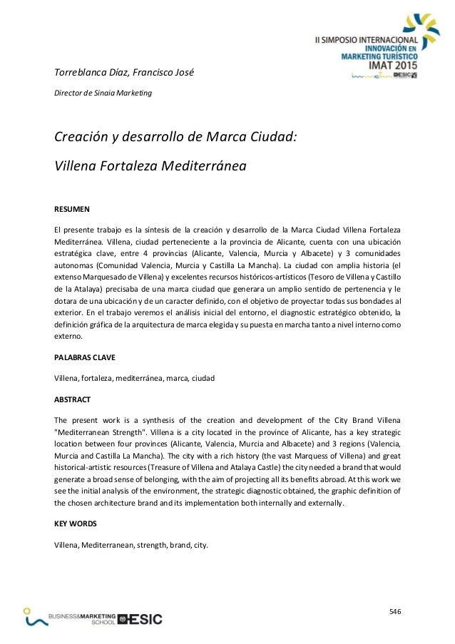 546 Torreblanca Díaz, Francisco José Director de Sinaia Marketing Creación y desarrollo de Marca Ciudad: Villena Fortaleza...
