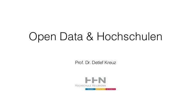Open Data & Hochschulen Prof. Dr. Detlef Kreuz