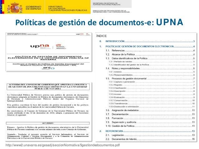 Políticasdegestióndedocumentos‐e:UPNA http://www2.unavarra.es/gesadj/seccionNormativa/5gestiondedocumentos.pdf