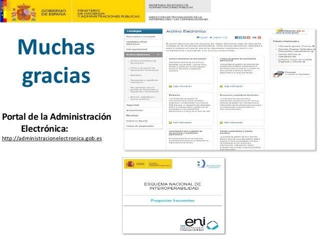 Muchas gracias PortaldelaAdministración Electrónica: http://administracionelectronica.gob.es