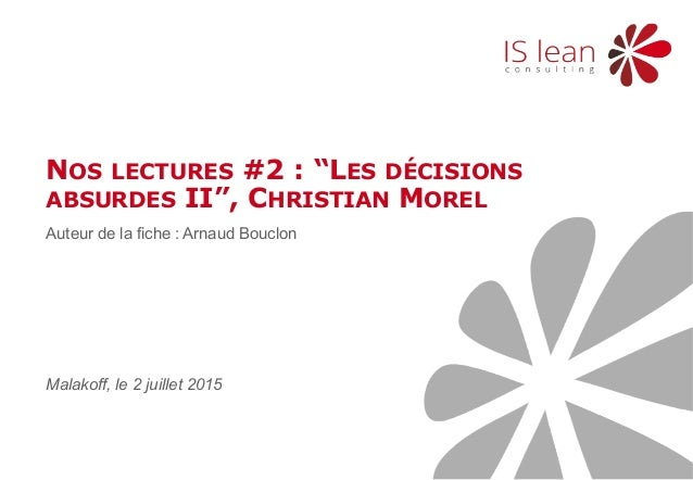 """Page 1 Nos lectures #2 : Les Décisions Absurdes II Auteur de la fiche : Arnaud Bouclon NOS LECTURES #2 : """"LES DÉCISIONS AB..."""