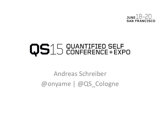 Andreas	   Schreiber	    @onyame	   |	   @QS_Cologne