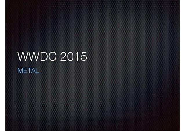 WWDC 2015 METAL
