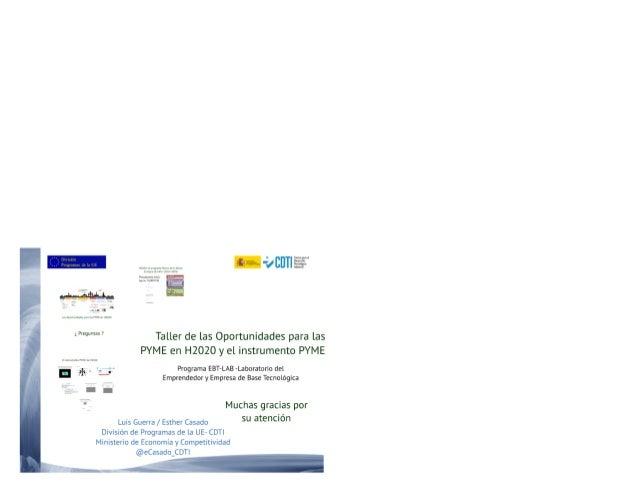 """'""""'°°"""""""""""""""" Taller de las Oportunidades para las PYME en H2020 y el instrumento PYME n ¿h .  _i Programa EBT-LAB-Laboratorio..."""