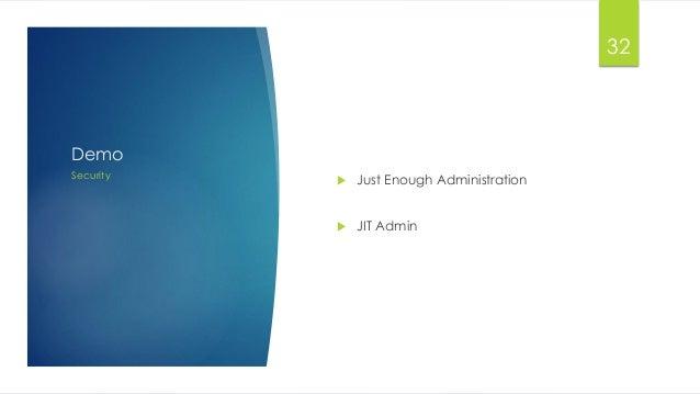 Demo Security 32  Just Enough Administration  JIT Admin