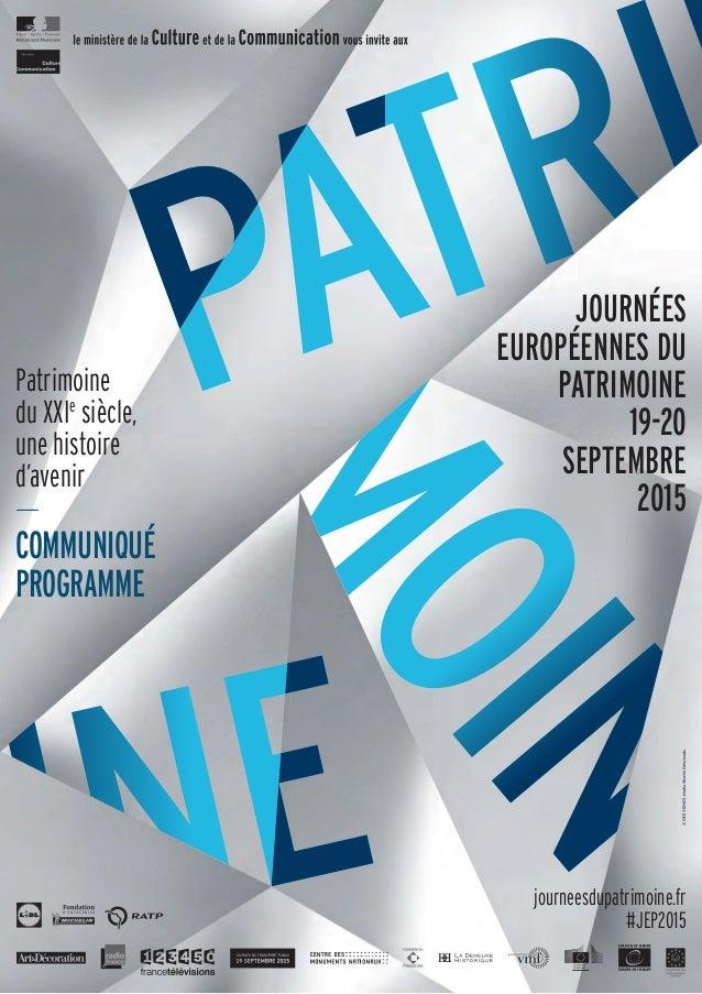 PATRI PATRI PATRI PATRI journeesdupatrimoine.fr #JEP2015 JOURNÉES EUROPÉENNES DU PATRIMOINE 19-20 SEPTEMBRE 2015 Patrimoin...