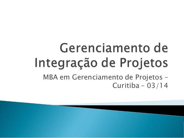 MBA em Gerenciamento de Projetos – Curitiba – 03/14