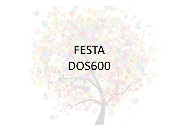 FESTA DOS600