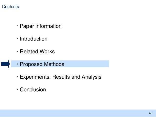 Contents 14 ・Paper information ・Introduction ・Related Works ・Proposed Methods ・Experiments, Results and Analysis ・Conclusi...