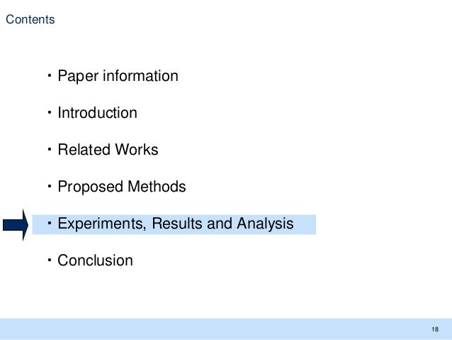 Contents 18 ・Paper information ・Introduction ・Related Works ・Proposed Methods ・Experiments, Results and Analysis ・Conclusi...