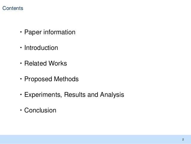 Contents 2 ・Paper information ・Introduction ・Related Works ・Proposed Methods ・Experiments, Results and Analysis ・Conclusion