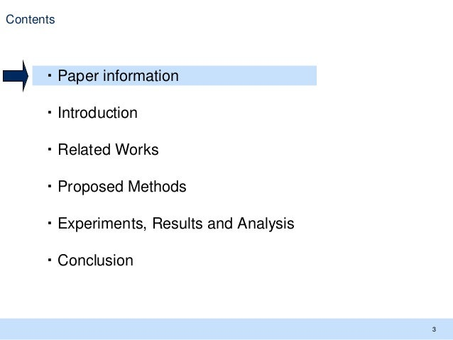 Contents 3 ・Paper information ・Introduction ・Related Works ・Proposed Methods ・Experiments, Results and Analysis ・Conclusion