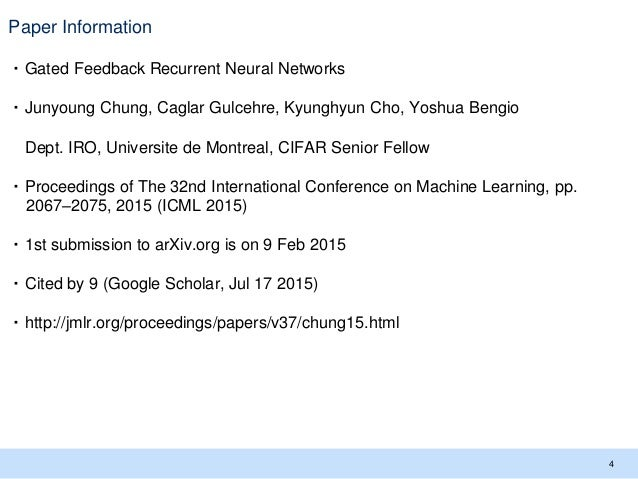Paper Information ・Gated Feedback Recurrent Neural Networks ・Junyoung Chung, Caglar Gulcehre, Kyunghyun Cho, Yoshua Bengio...