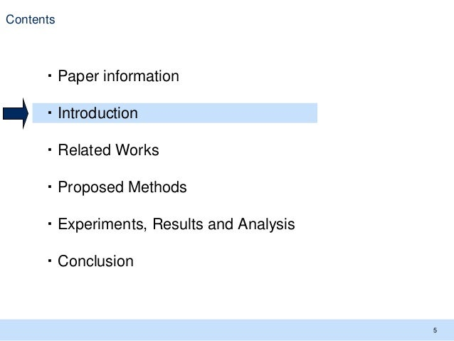 Contents 5 ・Paper information ・Introduction ・Related Works ・Proposed Methods ・Experiments, Results and Analysis ・Conclusion