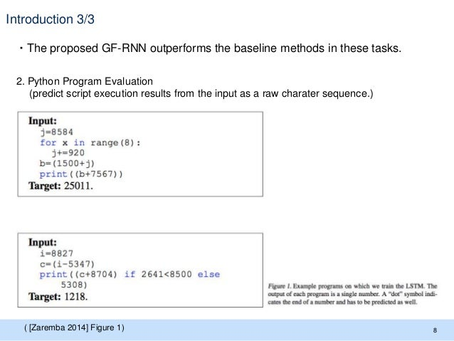Introduction 3/3 ・The proposed GF-RNN outperforms the baseline methods in these tasks. 8 2. Python Program Evaluation (pre...