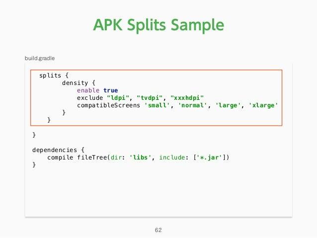 "APK Splits Sample splits { density { enable true exclude ""ldpi"", ""tvdpi"", ""xxxhdpi"" compatibleScreens 'small', 'normal..."