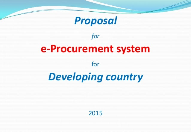 Proposal for e-Procurement system for Developing country 2015