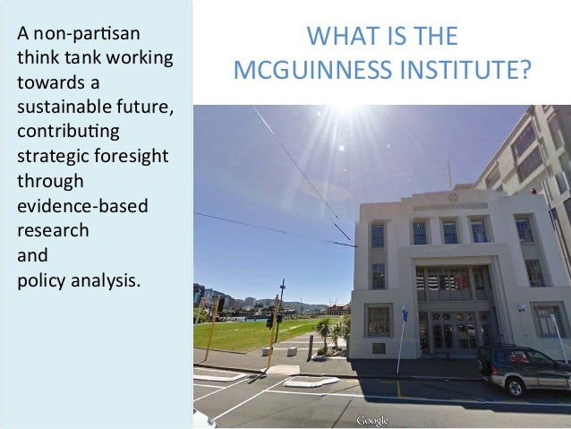 WHAT  IS  THE     MCGUINNESS  INSTITUTE?   A  non-‐par5san   think  tank  working   towards  a  ...