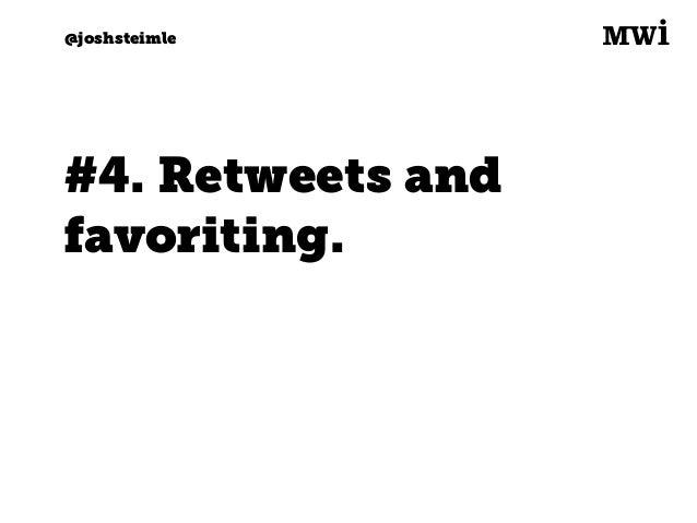 Digital marketing for tech companies. @joshsteimle @joshsteimle When to favorite: • Same rules as retweeting • + If you wa...