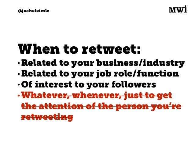 Digital marketing for tech companies. @joshsteimle @joshsteimle #5. Tweeting etiquette.