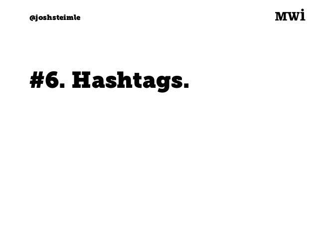 Digital marketing for tech companies. @joshsteimle @joshsteimle Tweets with hashtags receive 2x more engagement. Source: h...