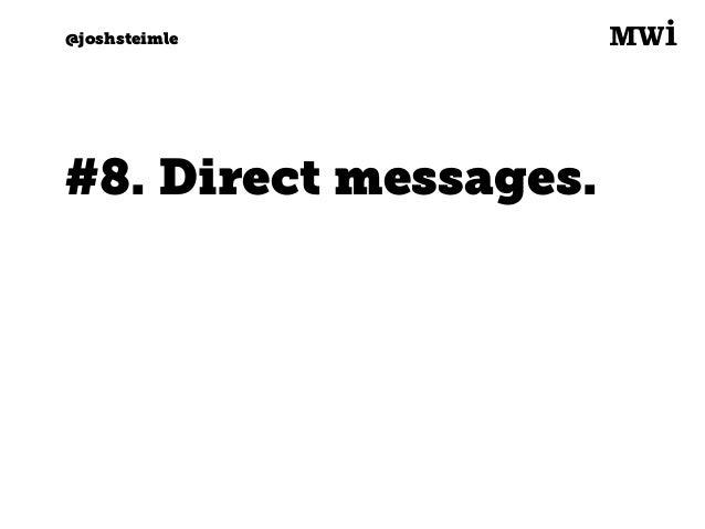 Digital marketing for tech companies. @joshsteimle @joshsteimle Use DMs wisely.