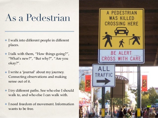 """As a Pedestrian ✤ I walk into different people in different places. ✤ I talk with them, """"How things going?"""", """"What's new?""""..."""