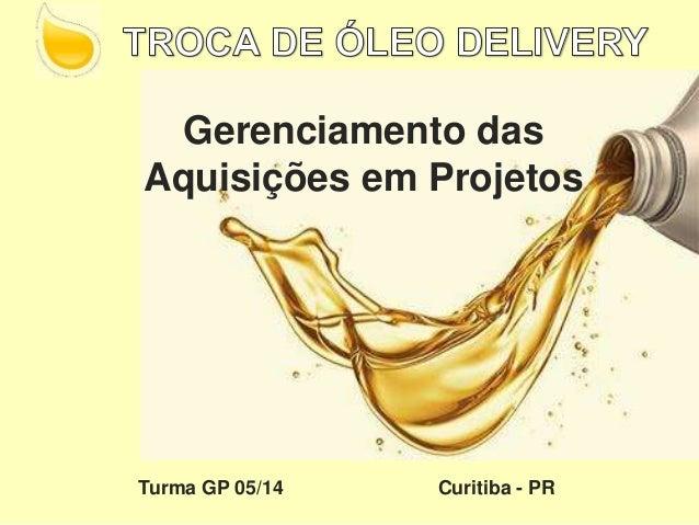 Gerenciamento das Aquisições em Projetos Turma GP 05/14 Curitiba - PR