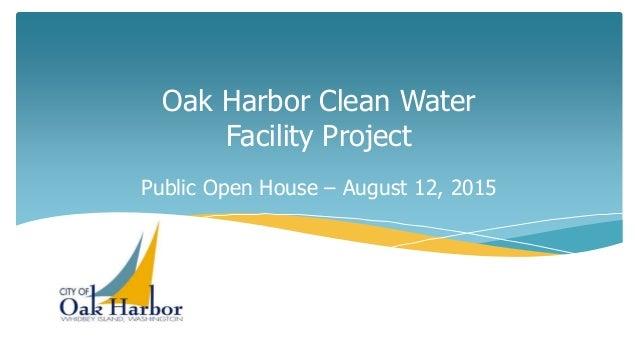 Oak Harbor Clean Water Facility Project Public Open House – August 12, 2015