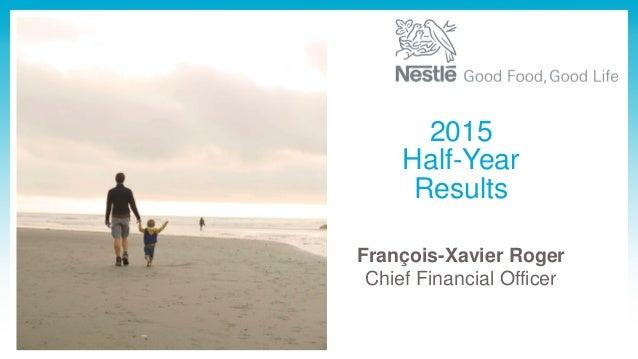 François-Xavier Roger Chief Financial Officer 2015 Half-Year Results