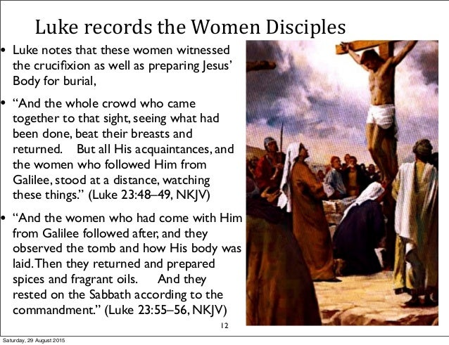 women in the gospels of luke Women who supported jesus - after this, jesus traveled from one city and  village to another he spread the good news about god's kingdom the twelve.
