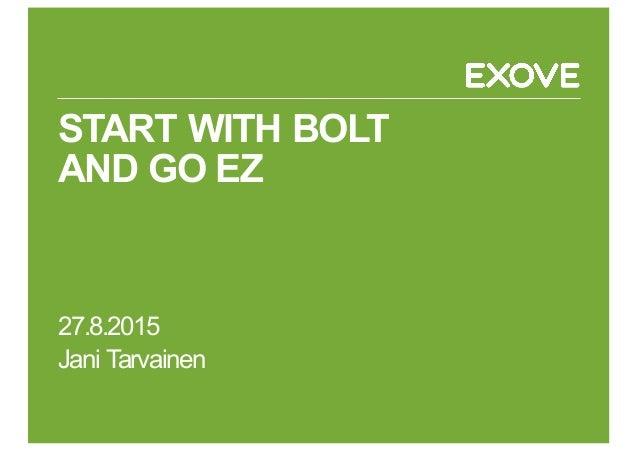 start with bolt and go ez ez publish summer camp 2015. Black Bedroom Furniture Sets. Home Design Ideas