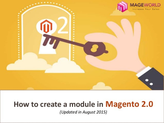 How to create a module in Magento 2.0 (Updated in August 2015) 2