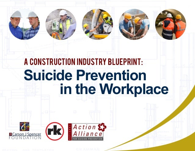20150829 final construction industry blueprint for suicide prevention suicide prevention in the workplace a construction industry blueprint malvernweather