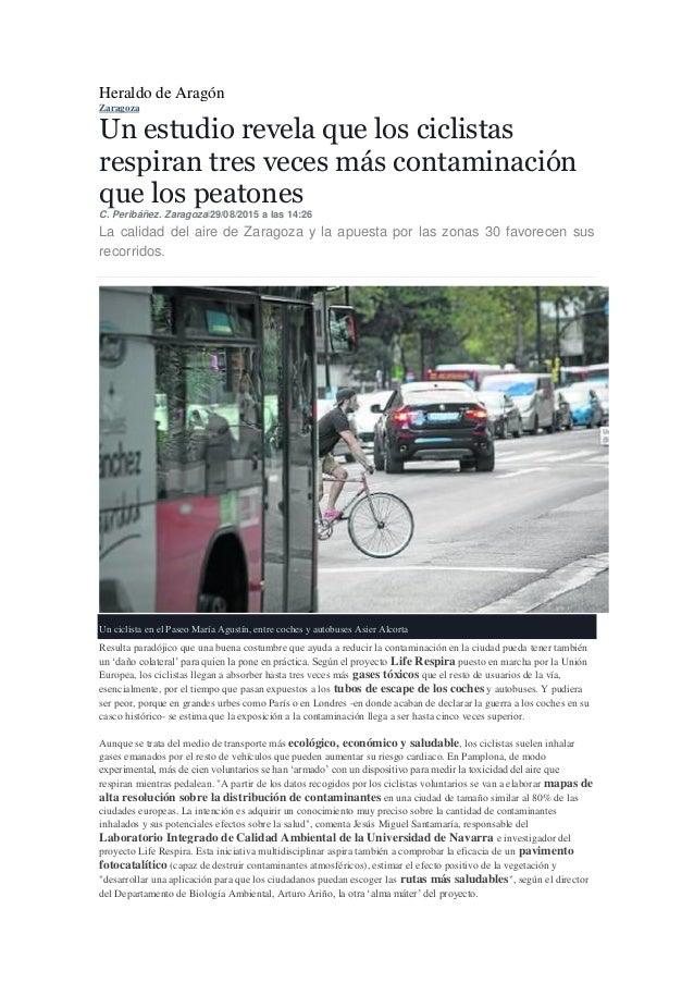 Heraldo de Aragón Zaragoza Un estudio revela que los ciclistas respiran tres veces más contaminación que los peatones C. P...