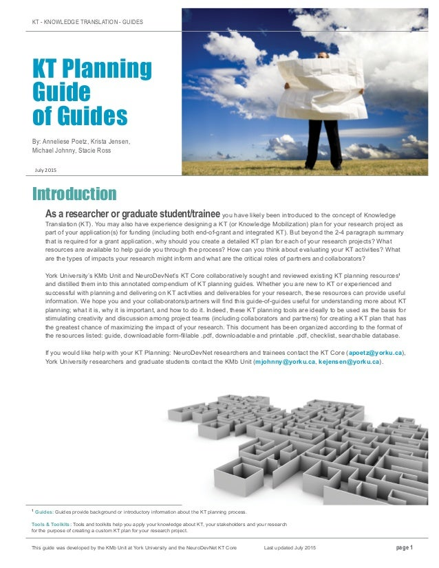 KT - KNOWLEDGE TRANSLATION - GUIDES KT Planning Guide of Guides By: Anneliese Poetz, Krista Jensen, Michael Johnny, Stacie...