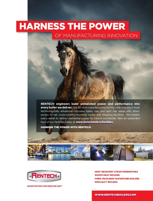 HARNESS THE POWER RENTECH engineers build unmatched power and performance into every boiler we deliver. Our 80-acre manufa...