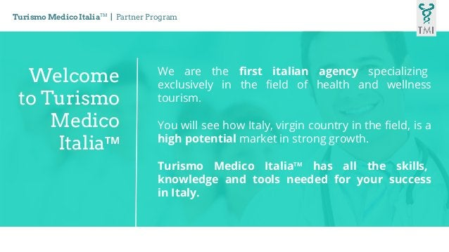 Welcome to Turismo Medico ItaliaTM We are the first italian agency specializing exclusively in the field of health and wel...