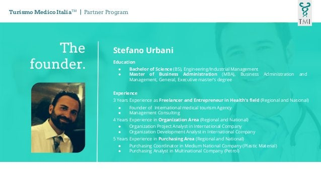 The founder. Stefano Urbani Education ● Bachelor of Science (BS), Engineering/Industrial Management ● Master of Business A...