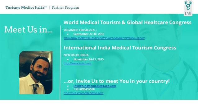 Meet Us in... World Medical Tourism & Global Healtcare Congress ORLANDO, Florida (U.S.) ● September 27-30, 2015 http://www...